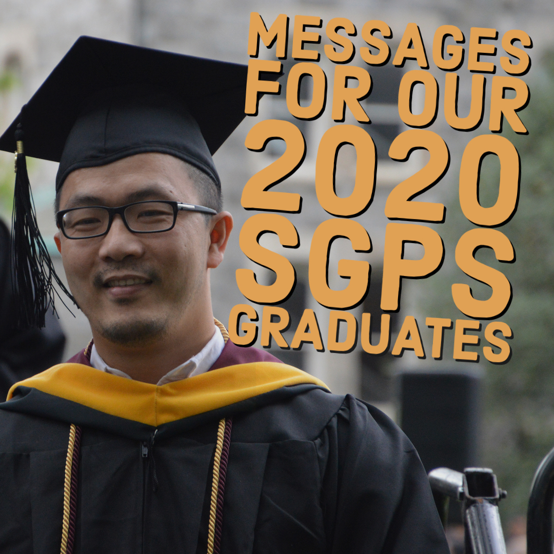 Male graduate with the words : messages to our SGPS Graduates